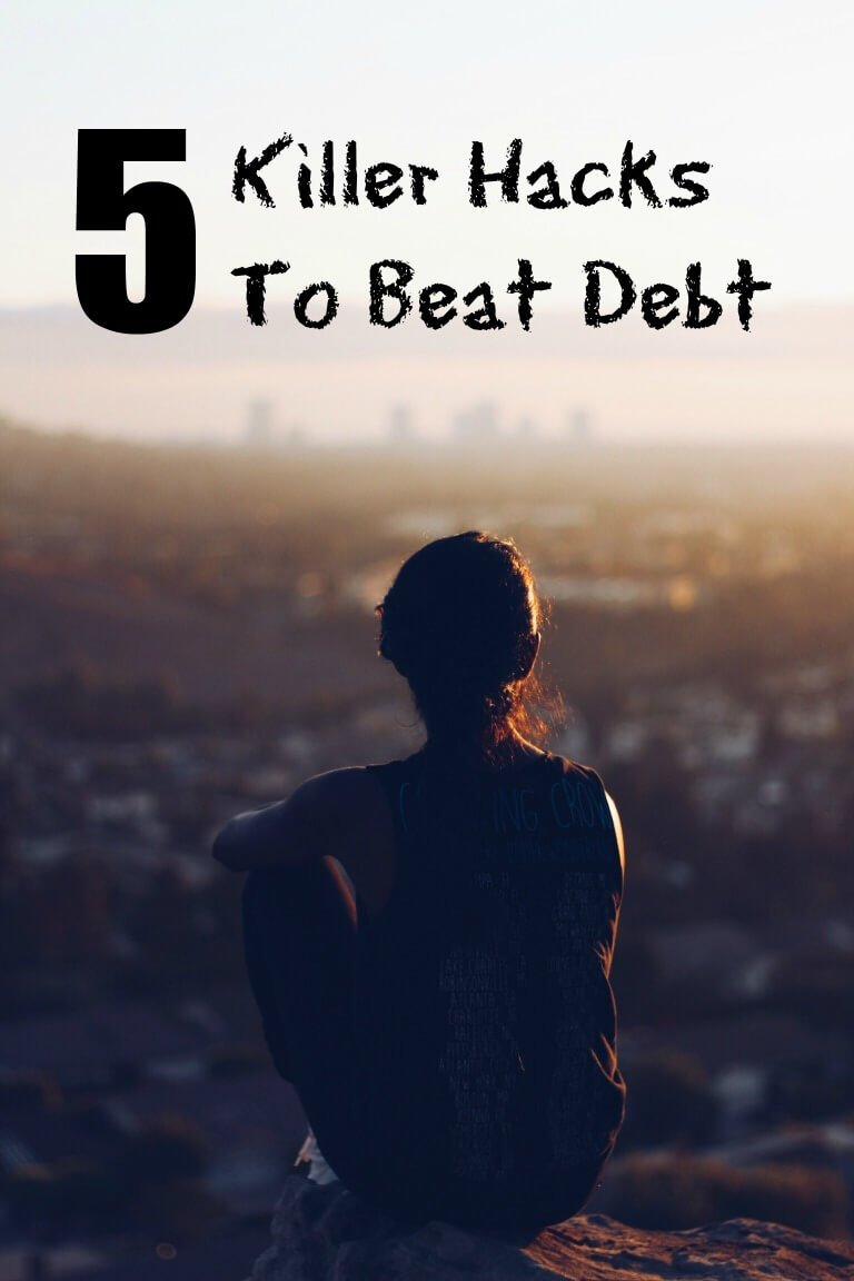 5 Killer Hacks To Beat Debt