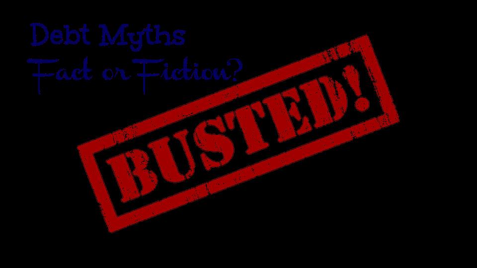 Debt myths: Fact or fiction? Six debt myths explained